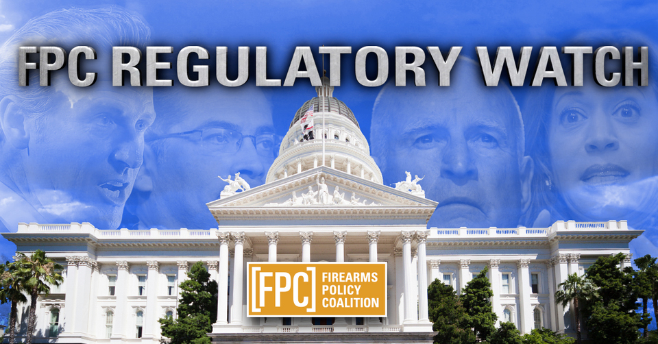Firearms Policy Coalition: FPC Reg Watch