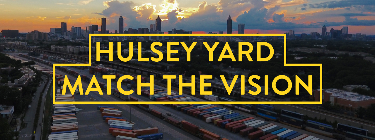 Reynoldstown Civic Improvement League: Hulsey Yard Match the Vision