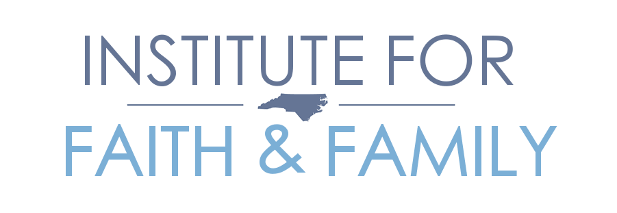 The Institute for Faith and Family: Support IFFNC Pro-Privacy and Innocence Causes