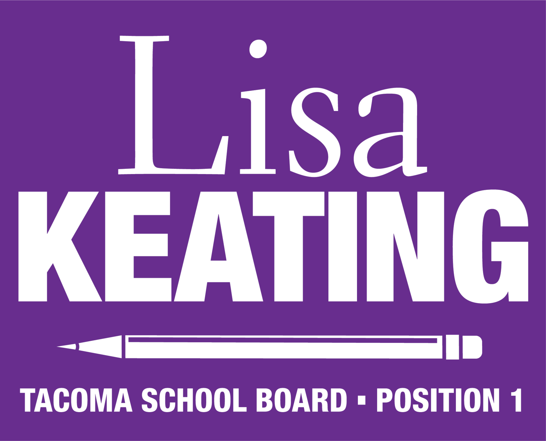 Friends for Lisa Keating: Tacoma School Board, Position #1 Campaign