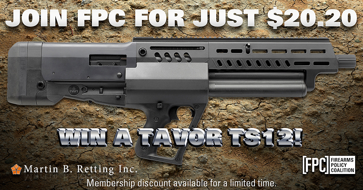 Firearms Policy Coalition: Join FPC at 20% off - Win a Tavor TS12!