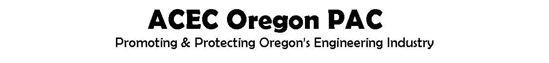 American Council of Engineering Companies-Oregon PAC (ACEC-OREGON_PAC): ACEC Oregon PAC