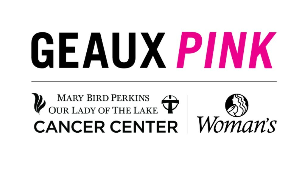 Mary Bird Perkins Cancer Center: Geaux Pink MBP-OLOL/Woman's