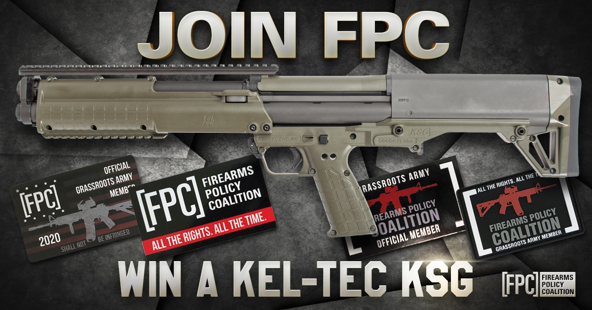 Firearms Policy Coalition: Join FPC - Win a Kel Teck KSG!