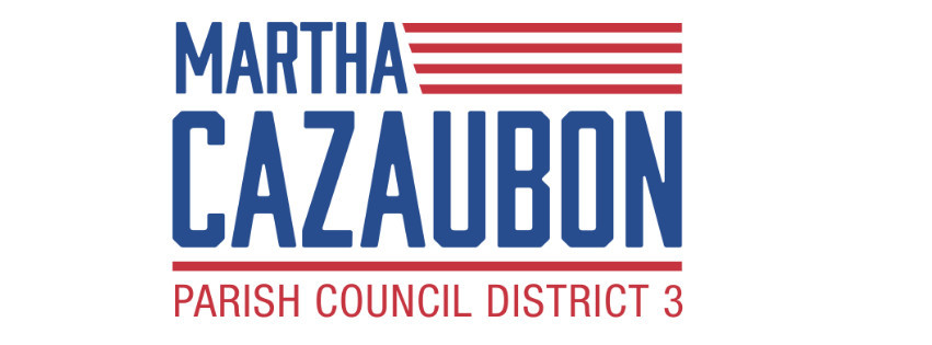Friends of Martha Cazaubon Campaign LLC: Martha General Fund
